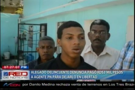 Un Alegado Delincuente Denuncia Que Le Pago RD$3000 Pesos A Un Agente De La PN Para Dejarlo En Libertad