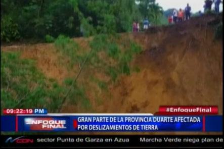 Gran Parte De La Provincia Duarte Afectada Por Deslizamientos De Tierra