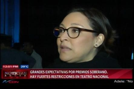 Grandes Expectativas Por Premios Soberano. Hay Fuertes Restricciones En El Teatro Nacional