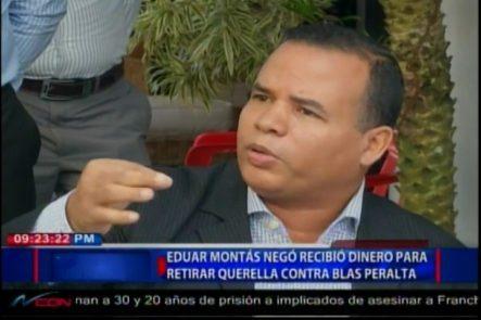 Eduar Montás Negó Recibió Dinero Para Retirar Querella Contra Blas Peralta