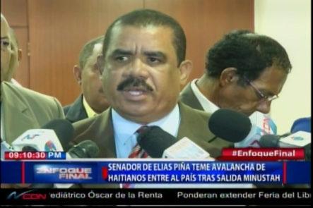 Senador De Elias Piña Teme Avalancha De Haitianos Entren Al País Tras La Salida De Minustah