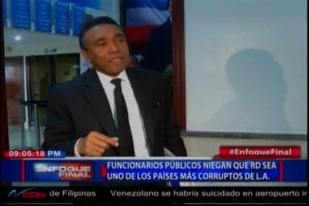 Funcionarios públicos niegan que RD sea uno de los países más corruptos de Latino América