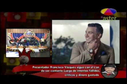 Presentador Francisco Vázquez Sigue Con El Can De Ser Cantante Luego De Intentos Fallidos