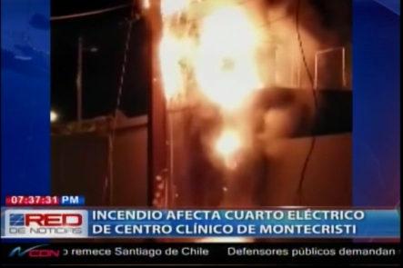 Un Incendio Afecta Cuarto Eléctrico De Un Centro Clínico De Montecristi