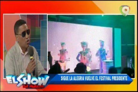 En El Gizzo: Sigue La Alegría, Vuelve El Festival Presidente