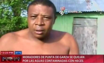 Moradores De Punta De Garza Se Quejan Por Las Aguas Contaminadas Con Heces