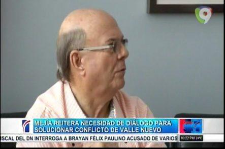 Hipolito Mejía Reitera La Necesidad De Diálogo Para Solucionar El Conflicto De Valle Nuevo