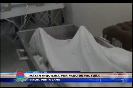 Matan Una Inquilina Por El Pago De Una Factura En Verón, Punta Cana