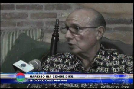 """Narciso Isa Conde Dice El Caso Percival Matos Es Algo """"cíclico"""""""