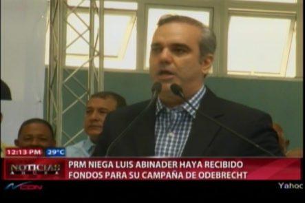 PRM Niega Que Luis Abinader Haya Recibido Fondos Para Su Campaña De Odebrecht