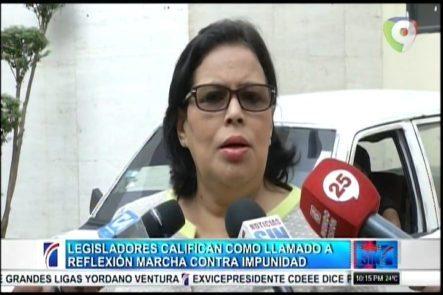 """Legisladores Califican Como """"llamado A Reflexión"""" Marcha Contra Impunidad"""