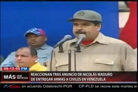 Reaccionan Tras El Anuncio De Nicolás Maduro De Entregar Armas A Civiles En Venezuela