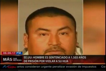 EE.UU. Hombre es sentenciado a 1,503 años de prisión por violar a su hija
