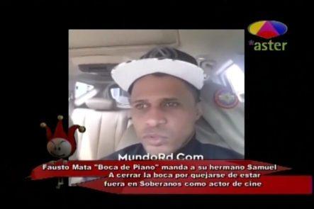 Fausto Mata Manda A Callar A Su Hermano Samuel Mata Por Quejarse De Estar Fuera En Los Soberano