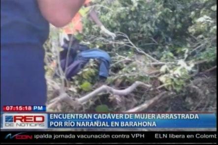 Encuentran El Cadáver De Una Mujer Que Fue Arrastrada Junto A Su Pareja Por El Río Naranjal En Barahona