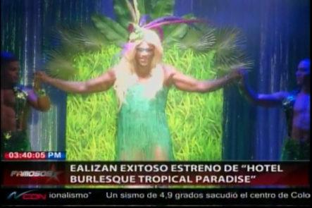 Imagenes Del Estreno Del Musical Hotel Burlesque Tropical Paradise