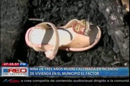 Una Niña De Tres Años Muere Calcinada En Un Incendio En El Municipio El Factor
