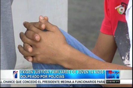 Exigen Justicia Familiares De Joven De 14 Años Golpeado Por Policías