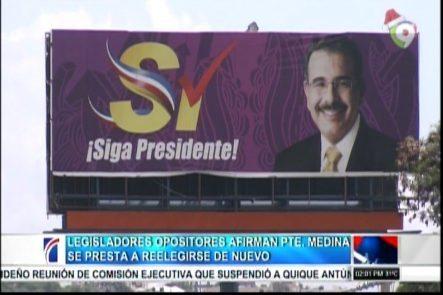 Legisladores Opositores Afirman Danilo Medina Se Presta A Reelegirse De Nuevo
