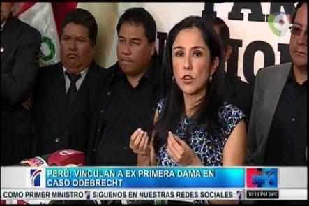 Perú: La Ex-primera Dama Vinculada En Caso Odebrecht