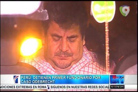 En Perú Cae Detenido El Primer Funcionario Por Caso ODEBRECHT