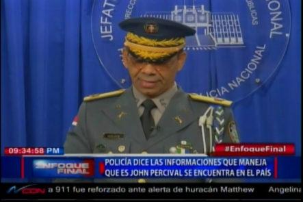 PN Dice Las Informaciones Que Se Manejan Desmiente Que John Percival Haya Salido Del País