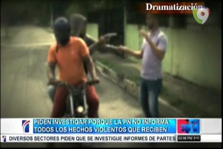 Piden investigar por que la PN NO informa todos lo hechos violentos que reciben