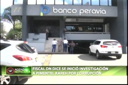 Fiscal Del DN Dice Que Se Inicio Una Investigacion A Pimentel Kareh Por Corrupción