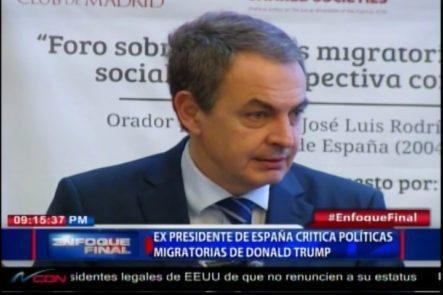 El Ex Presidente De España Critica Las Políticas Migratorias De Donald Trump