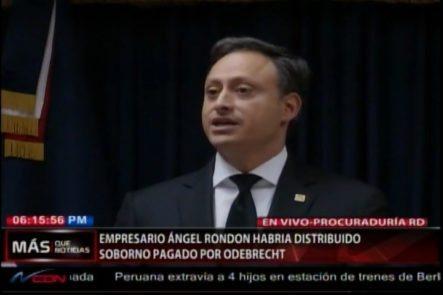 Interrogan Al Gerente General De ODEBRECHT En RD, Ángel Rondon Habría Obtenido Soborno