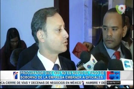 Procurador dice que no es nuevo el pago de soborno de la empresa Embraer a oficiales Dominicanos