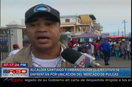 Alcaldía De Santiago Y Urbanización El Ejecutivo Se Enfrentan Por La Ubicación Del Mercado De Pulgas