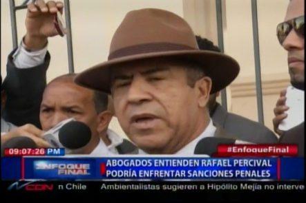 Abogados Entienden Que Rafael Percival Podría Enfrentar Sanciones Penales