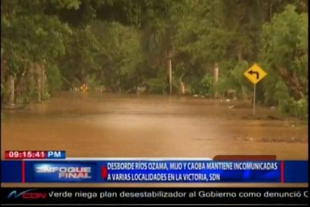 Desborde Ríos Ozama, Mijo Y Caoba, Mantienen Incomunicadas A Varias Localidades En La Victoria, SDN