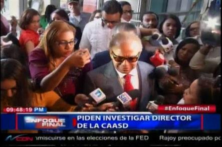 Convergencia De Abogados Nacional Piden Investigar Al Director De La CAASD