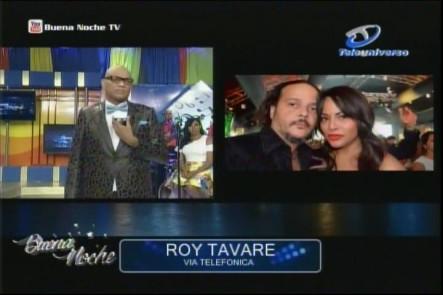"""Roy Tavare Se Desahoga Con Nelsón Javier """"El Cocodrilo"""" y Le Cuenta Su Versión Del Rebú Con Su Pareja"""