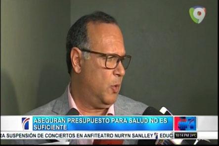 Dir. Servicio Nacional De Salud Indica Que Los RD$15MM Adicionales Al Sector Salud No Son Suficientes