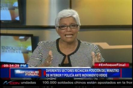 Diferentes Sectores Rechazan Posición Del Ministro De Interior Y Policía Ante Movimiento Verde
