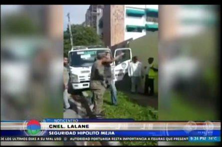 Coronel Que Se Enfrentó Con Agentes De AMET Es Identificado Como Seguridad De Hipolito Mejía