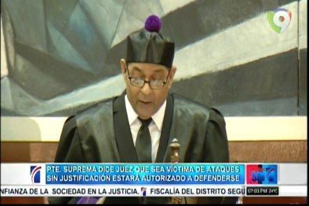 Pte. De La Suprema Dice Juez Que Sea Víctima De Ataques Sin Justificación Estará Autorizado A Defenderse