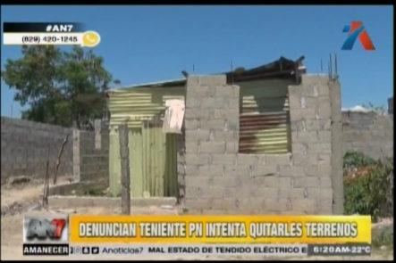 Moradores De Brisas Del Este Denuncian Un Teniente De La PN Intenta Quitarles Terrenos