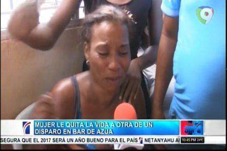 ¡Una Tragedia Entre Mujeres! Una Mujer Le Quita La Vida A Otra De Un Disparo En Un Bar De Azua