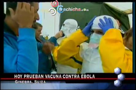 HOY Empiezan Las Pruebas En Humanos De Vacunas Del Ébola, Y Otras Internacionales #Video