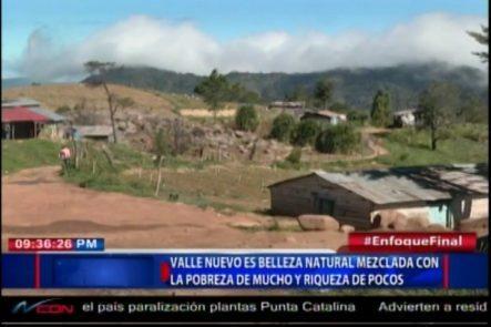 Valle Nuevo: Belleza Natural Mezclada Con La Pobreza De Muchos Y La Riqueza De Pocos