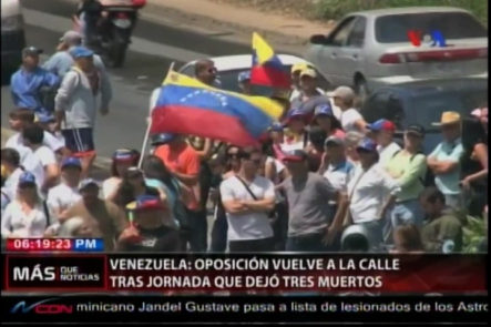 En Venezuela Marcha Opositora Vuelve A Las Calles Tras Una Dura Jornada Que Dejó Tres Muertos