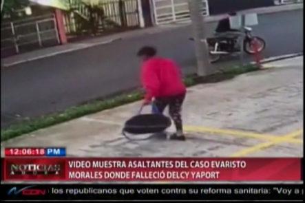 Video Muestra Asaltantes Del Caso Evaristo Morales Donde Falleció Delcy Yapor