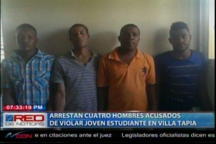 Arrestan Cuatro Hombres Acusados De Violar A Una Joven Estudiante En Villa Tapia