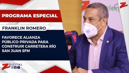 Franklin Romero Detalla El Gran Impacto Favorable Que Tendría La CarreteraRío San Juan SFM