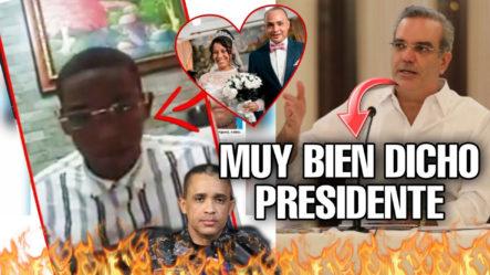 El Presidente Le Responde Al Ex Policía Que Habló De La Pareja De Villa Altagracia ¡Y DE QUÉ MANERA!