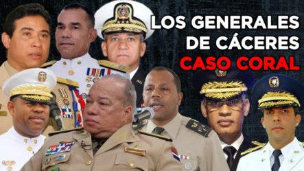Se Revela La Lista De Los Generales De Adams Cáceres Y Danilo Medina Implicados En Caso Coral